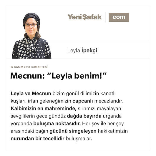 """Mecnun: """"Leyla benim!"""""""