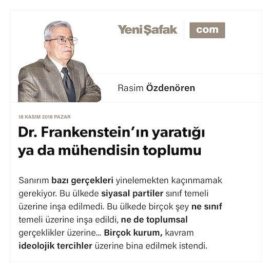 Dr. Frankenstein'ın yaratığı ya da mühendisin toplumu