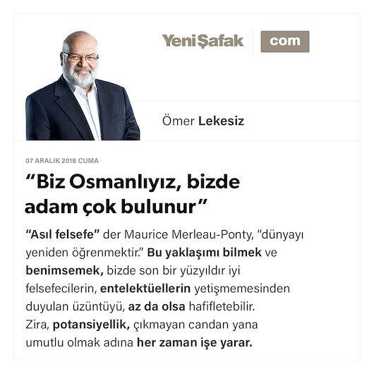 """""""Biz Osmanlıyız, bizde adam çok bulunur"""""""