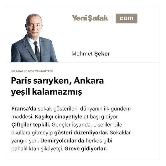 Paris sarıyken, Ankara yeşil kalamazmış