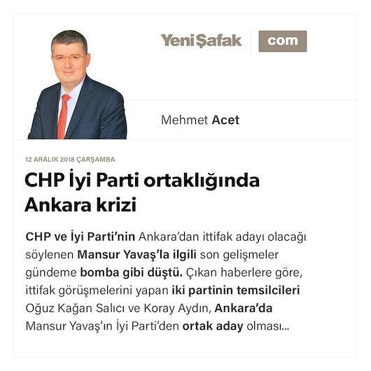 CHP İyi Parti ortaklığında Ankara krizi