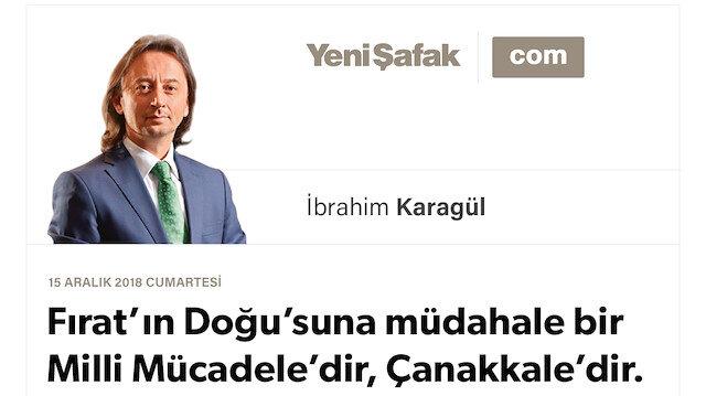 * Fırat'ın Doğu'suna müdahale bir Milli Mücadele'dir, Çanakkale'dir. * Türkiye aklı, Osmanlı aklı, Selçuklu aklı ilk kez harekete geçmiştir.