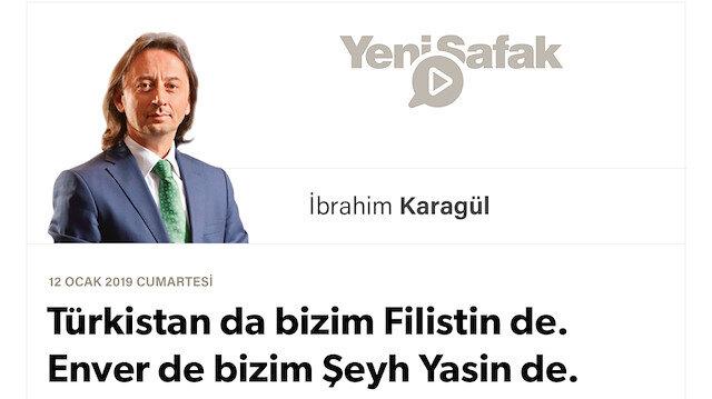 * Türkistan da bizim Filistin de. * Enver de bizim Şeyh Yasin de. * Kimler, kimlerin düdüğünü çalıyor, biz bunu iyi biliriz..