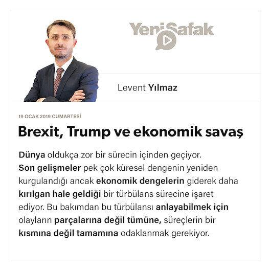 Brexit, Trump ve ekonomik savaş