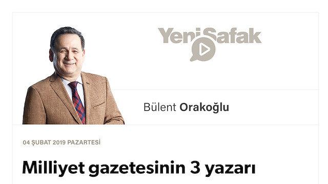 Milliyet gazetesinin 3 yazarı
