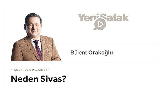 Neden Sivas?