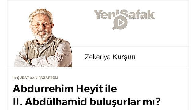 Abdurrehim Heyit ile II. Abdülhamid buluşurlar mı?