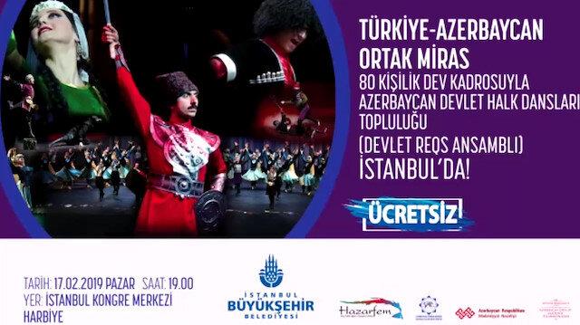 Azerbaycanın dünyaca ünlü halk dansları topluluğu İstanbula geliyor
