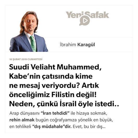 * Suudi Veliaht Muhammed, Kabe'nin çatısında kime ne mesaj veriyordu? * Artık önceliğimiz Filistin değil! Neden, çünkü İsrail öyle istedi.. * Arap yönetimleri İran korkusuyla rehin alındı! Artık BAE bir DEAŞ'tır…