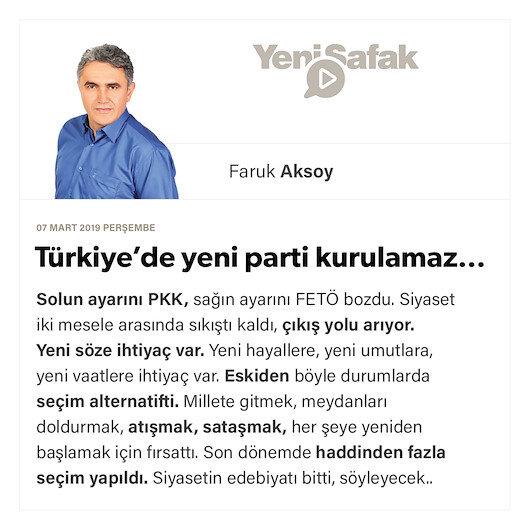 Türkiye'de yeni parti kurulamaz…