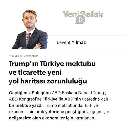Trump'ın Türkiye mektubu ve ticarette yeni yol haritası zorunluluğu