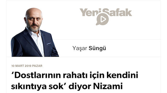'Dostlarının rahatı için kendini sıkıntıya sok' diyor Nizami