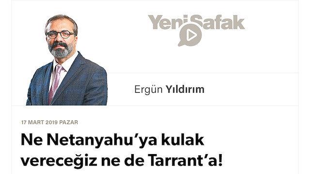 Ne Netanyahu'ya kulak vereceğiz ne de Tarrant'a!