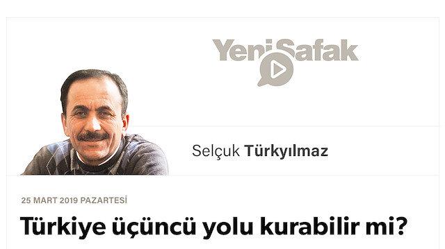 Türkiye üçüncü yolu kurabilir mi?