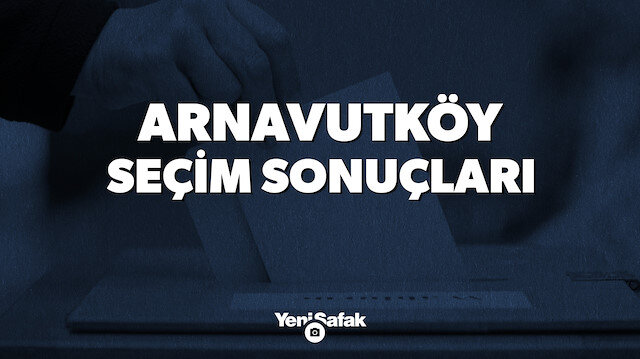 İstanbul Arnavutköy Yerel Seçim Sonuçları