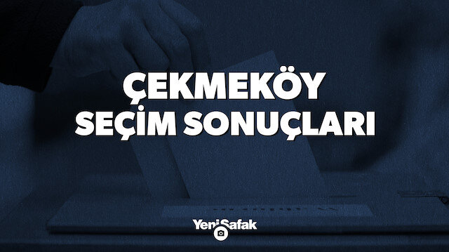 İstanbul Çekmeköy Yerel Seçim Sonuçları