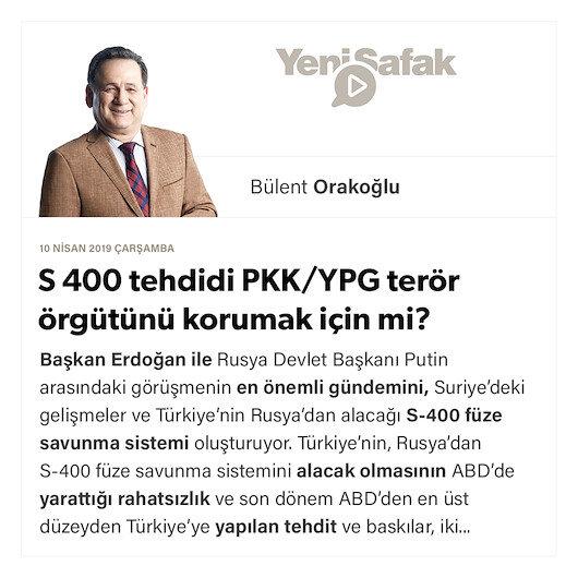 S 400 tehdidi PKK/YPG terör örgütünü korumak için mi?