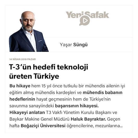 T-3'ün hedefi teknoloji üreten Türkiye