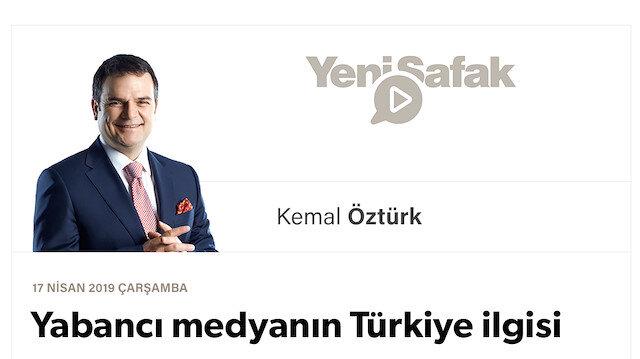 Yabancı medyanın Türkiye ilgisi