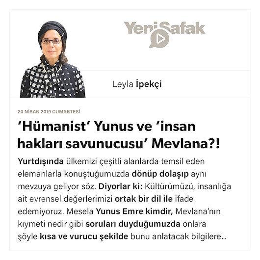 'Hümanist' Yunus ve 'insan hakları savunucusu' Mevlana?!