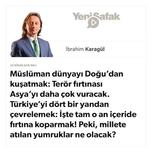 * Müslüman dünyayı Doğu'dan kuşatmak: Terör fırtınası Asya'yı daha çok vuracak. * Türkiye'yi dört bir yandan çevrelemek: İşte tam o an içeride fırtına koparmak! * Peki, millete atılan yumruklar ne olacak?