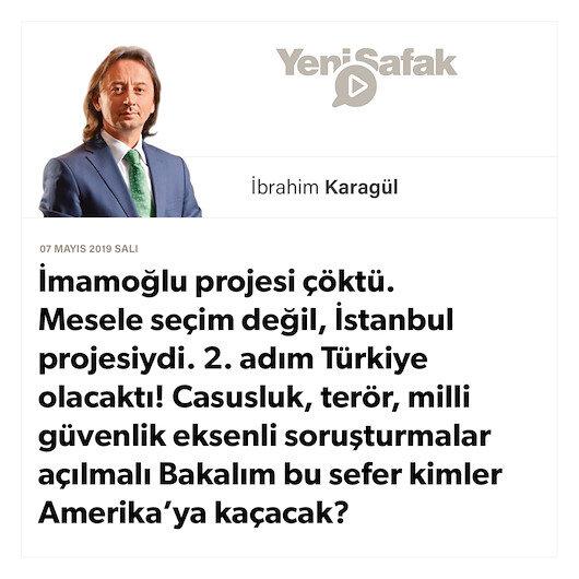 * İmamoğlu projesi çöktü. Mesele seçim değil, İstanbul projesiydi. 2. adım Türkiye olacaktı! * Casusluk, terör, milli güvenlik eksenli soruşturmalar açılmalı * Bakalım bu sefer kimler Amerika'ya kaçacak?
