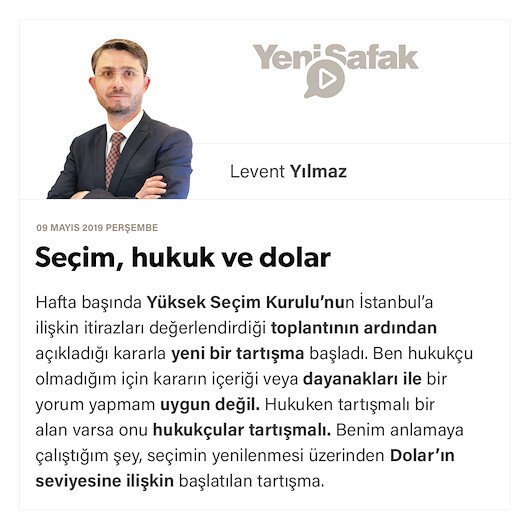 Seçim, hukuk ve dolar