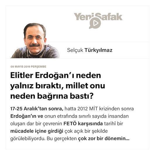Elitler Erdoğan'ı neden yalnız bıraktı, millet onu neden bağrına bastı?