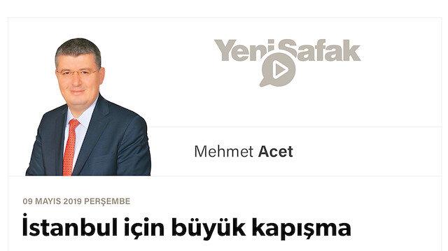 İstanbul için büyük kapışma