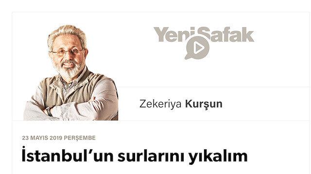 İstanbul'un surlarını yıkalım