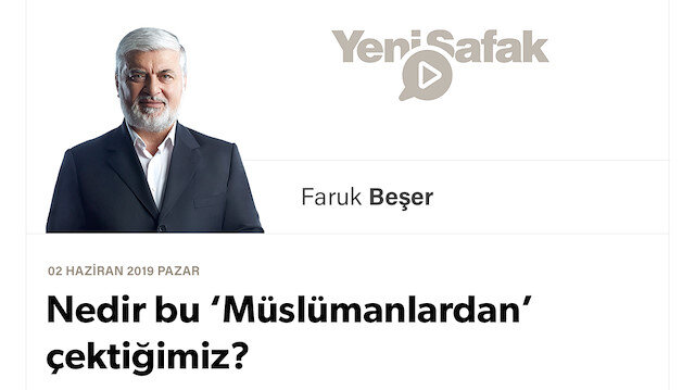 Nedir bu 'Müslümanlardan' çektiğimiz?