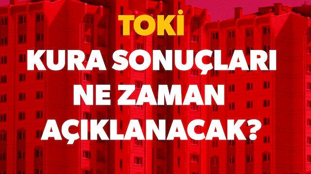 TOKİ İstanbuk ve Ankara kura çekiliş tarihleri belli oldu.