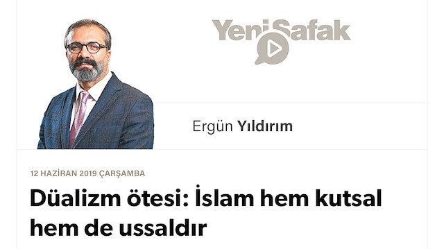Düalizm ötesi: İslam hem kutsal hem de ussaldır