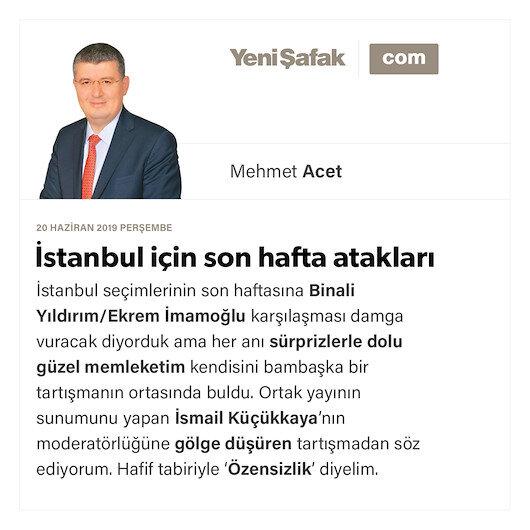 İstanbul için son hafta atakları
