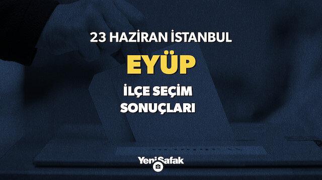 23 Haziran Eyüp seçim sonuçları.