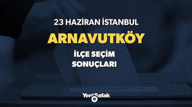 İstanbul Arnavutköy seçim sonuçları.