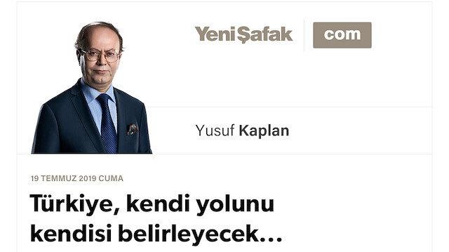 Türkiye, kendi yolunu kendisi belirleyecek...