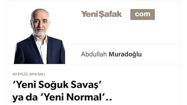 'Yeni Soğuk Savaş' ya da 'Yeni Normal'..