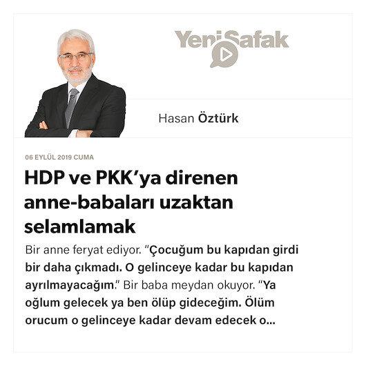 HDP ve PKK'ya direnen anne-babaları uzaktan selamlamak
