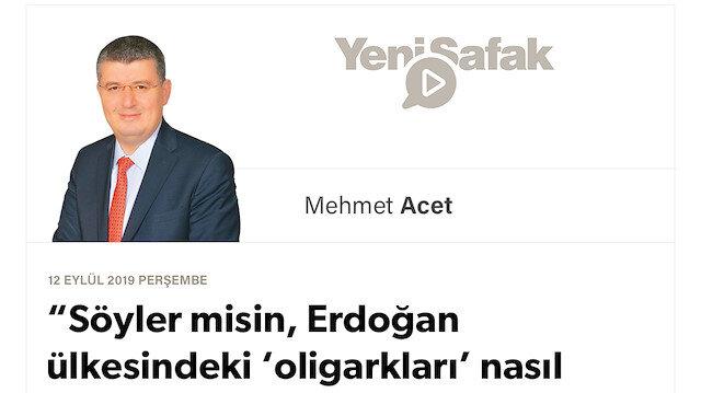 """""""Söyler misin, Erdoğan ülkesindeki 'oligarkları' nasıl yenilgiye uğrattı?"""""""