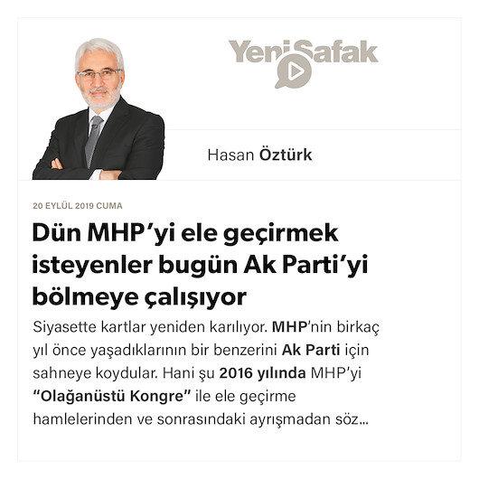 Dün MHP'yi ele geçirmek isteyenler bugün Ak Parti'yi bölmeye çalışıyor 