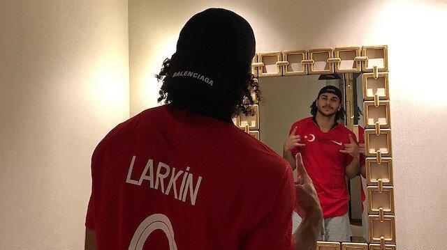 Larkin'den milli takım mesajı: Türkiye için oynamak müthiş olur