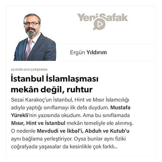 İstanbul İslamlaşması mekân değil, ruhtur
