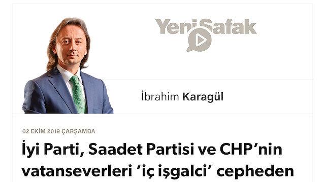 İyi Parti, Saadet Partisi ve CHP'nin vatanseverleri 'iç işgalci' cepheden ayrılın!