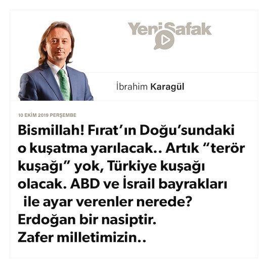 """*Bismillah! *Fırat'ın Doğu'sundaki o kuşatma yarılacak..  *Artık """"terör kuşağı"""" yok, Türkiye kuşağı olacak.  *ABD ve İsrail bayrakları ile ayar verenler nerede? * Erdoğan bir nasiptir. Zafer milletimizin.."""