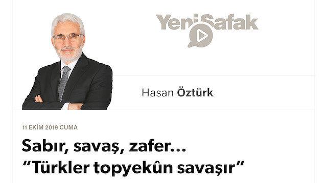 """Sabır, savaş, zafer… """"Türkler topyekûn savaşır"""""""
