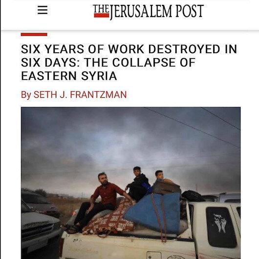 İsrailli Jerusalem Post gazetesinden çarpıcı Barış Pınarı Harekatı yorumu: 6 yıllık çalışma 6 günde çöktü
