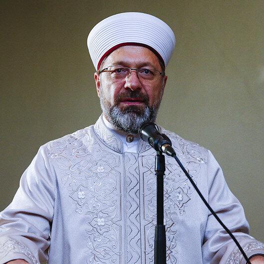 Diyanet İşleri Başkanı Ali Erbaş: Müslümanca bir tavır içerisinde olmalıyız