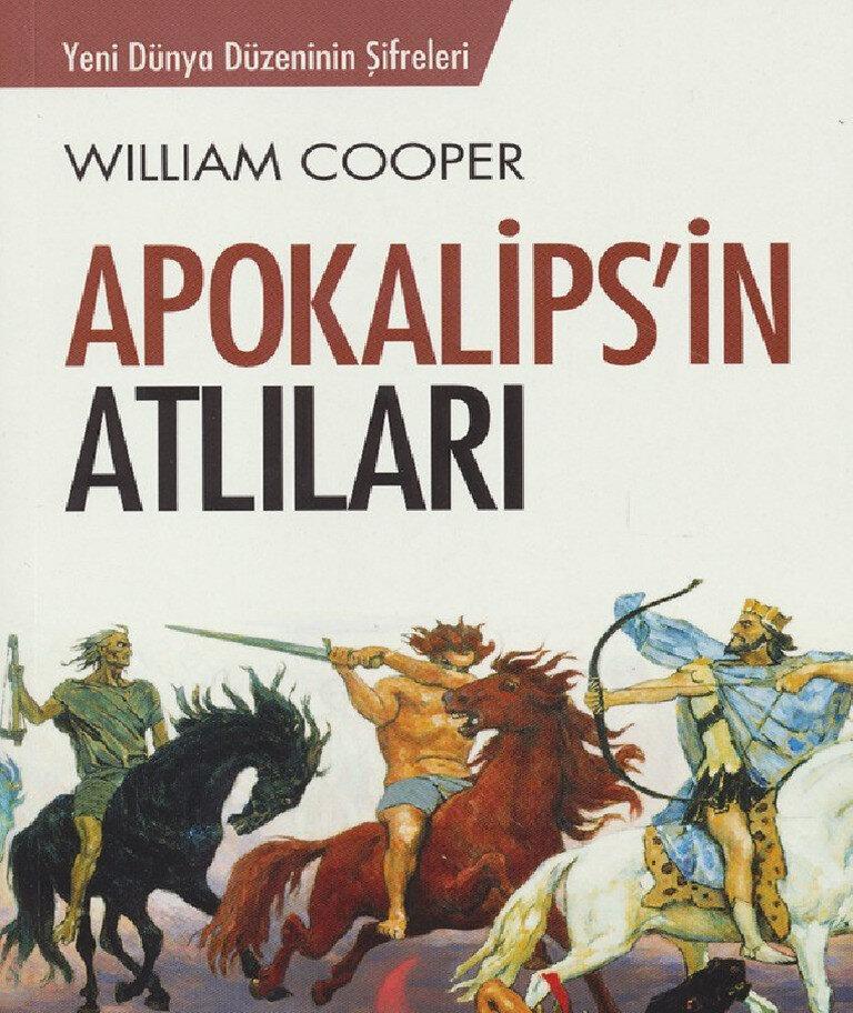 """William Cooper'ın bu satırlarının yer aldığı """"Behold a Pale Horse"""" kitabı ülkemizde """"Apokalipsin Atlıları"""" şeklinde tercüme edilerek basılmıştı."""