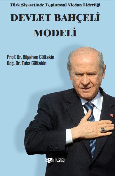 """""""Türk Siyasetinde Toplumsal Vicdan Liderliği: Devlet Bahçeli Modeli"""" isimli kitap."""